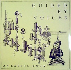 An Earful o'Wax by Guided by Voices