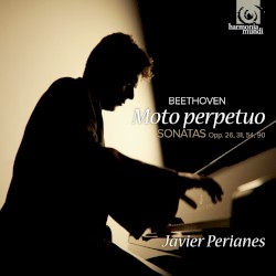 Moto perpetuo: Sonatas, opp. 26, 31, 54, 90 by Beethoven ;   Javier Perianes