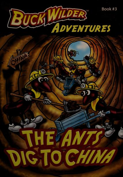 The ants dig to China by Timothy R. Smith