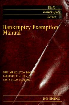 Cover of: Bankruptcy exemption manual | William Houston Brown