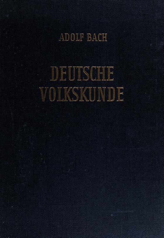 Deutsche Volkskunde by Adolf Bach