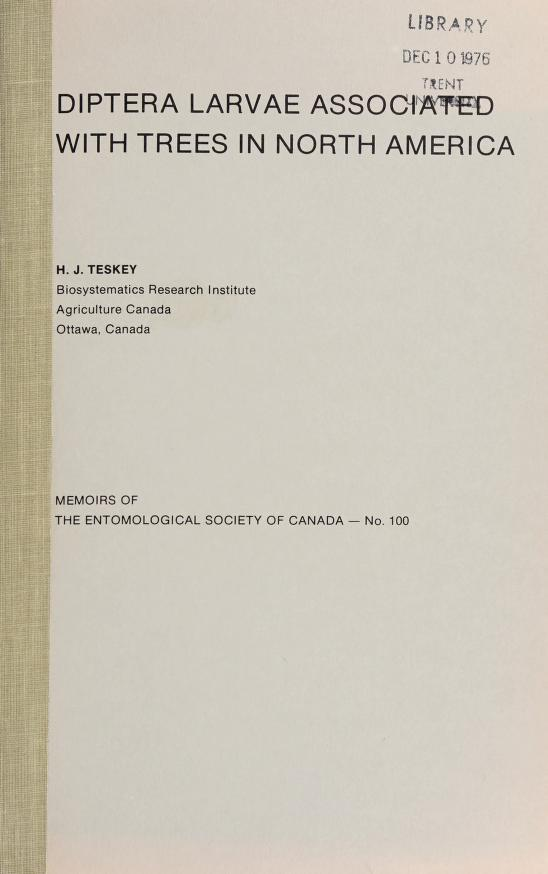 Diptera larvae associated with trees in North America by H. J. Teskey