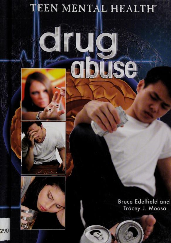 Drug abuse by Bruce Edelfield