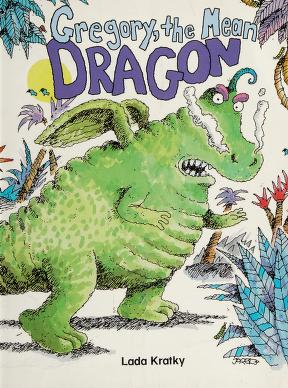 Cover of: Gregory, the Mean Dragon (PHONICS AND FRIENDS, LEVEL D: PHONICS STORYBOOK 3) |
