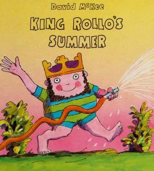 Cover of: King Rollo's Summer   McKee, David.