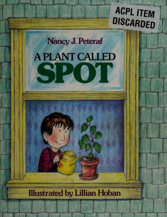 Cover of: A plant called Spot | Nancy J. Peteraf