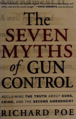 Cover of: The seven myths of gun control | Richard Poe