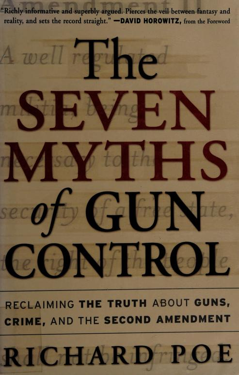 The seven myths of gun control by Richard Poe