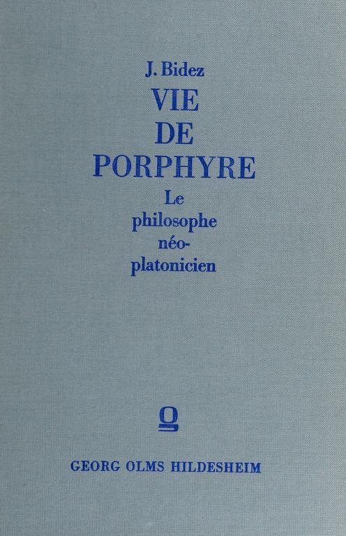 Vie de Porphyre, le philosophe néo-platonicien by Joseph Bidez
